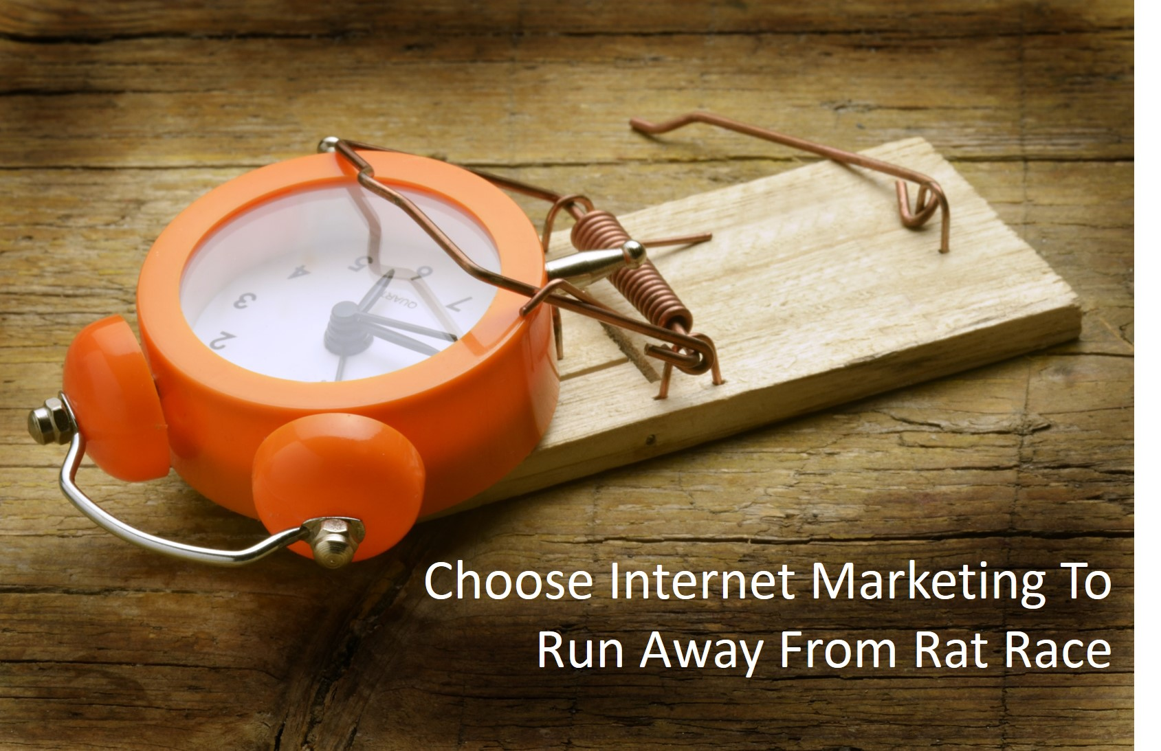 choose internet marketing to run away from Rat Race