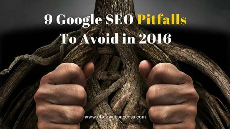 9 Google SEO Pitfalls to Avoid in 2016